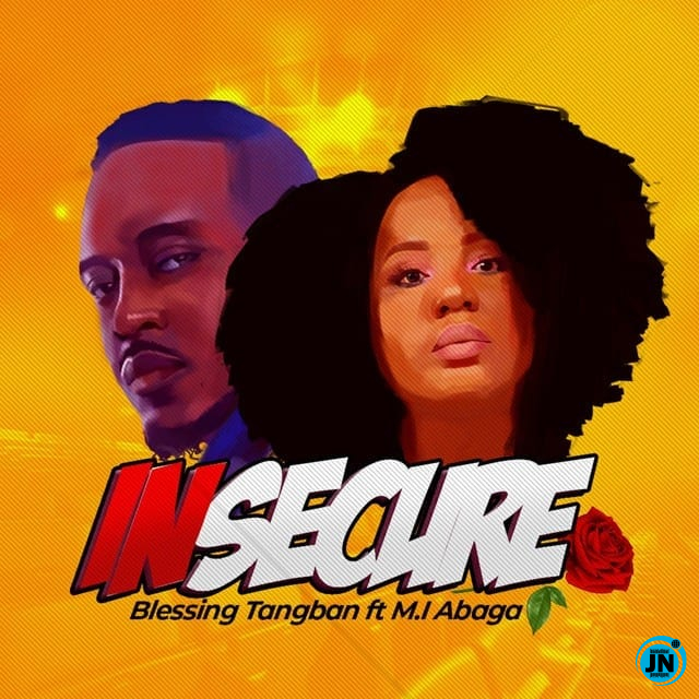 Blessing Tangban – Insecure ft. M.I Abaga